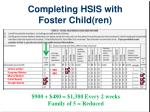 completing hsis with foster child ren