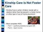 kinship care is not foster care