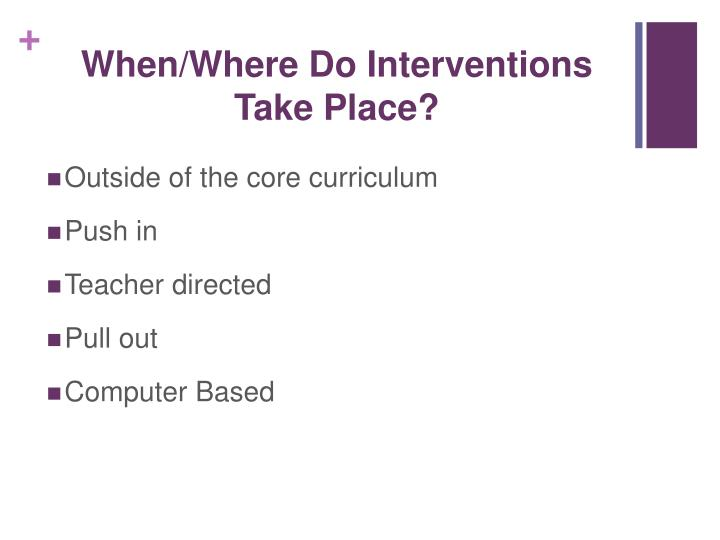 When/Where Do Interventions Take Place?