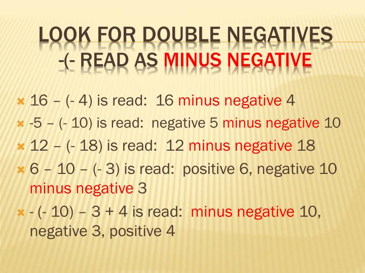 Look for double negatives read as minus negative