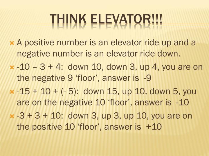 A positive number is an elevator ride up and a negative number is an elevator ride down.