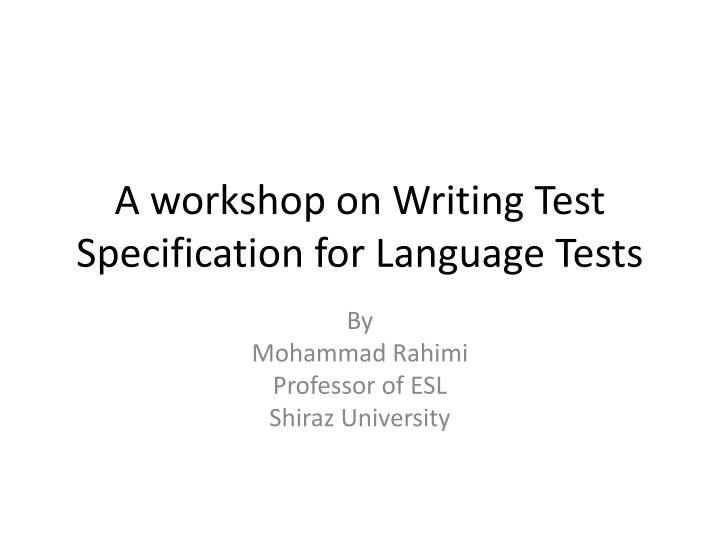 a workshop on writing test specification for language tests n.