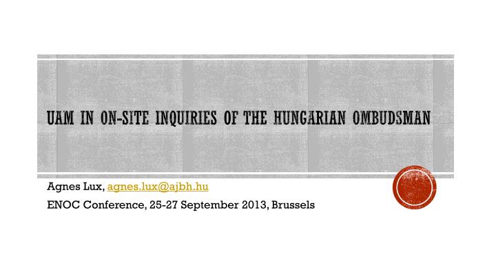 Uam in on site inquiries of the hungarian ombudsman