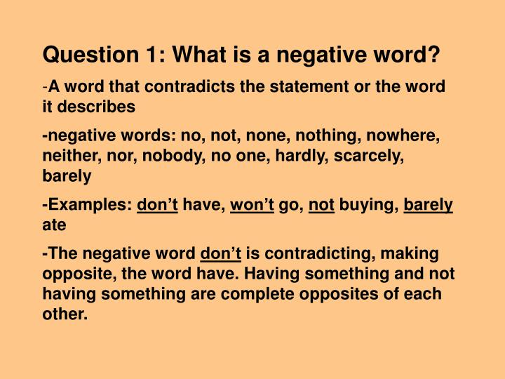 Question 1: What is a negative word?