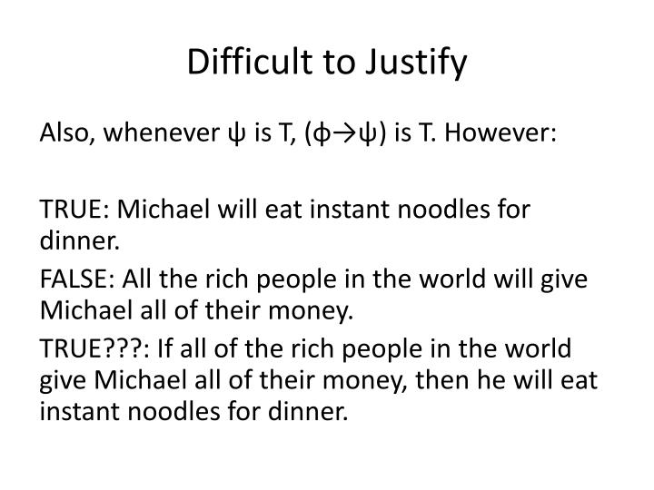 Difficult to Justify