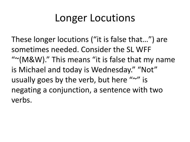Longer Locutions