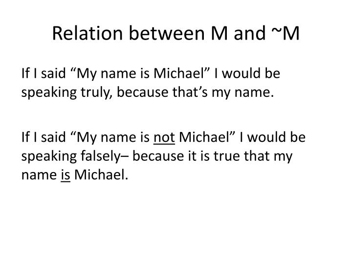 Relation between M and ~M