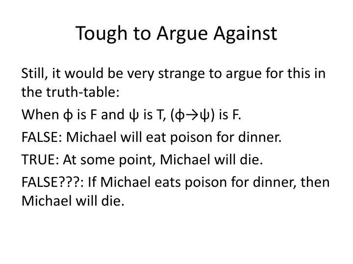 Tough to Argue Against
