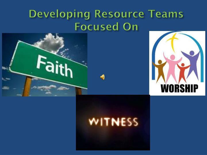 Developing resource teams focused on
