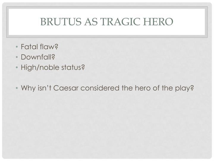 Brutus as tragic hero