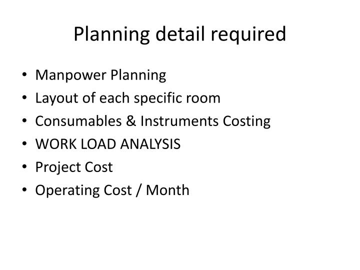 Planning detail required