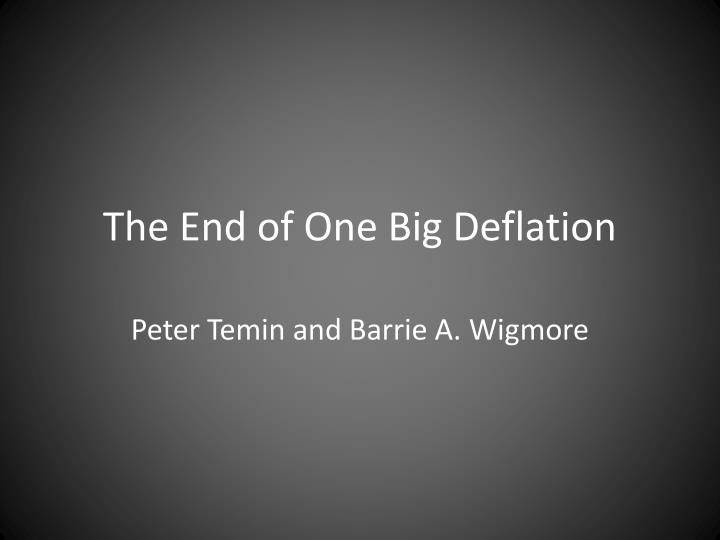The end of one big deflation