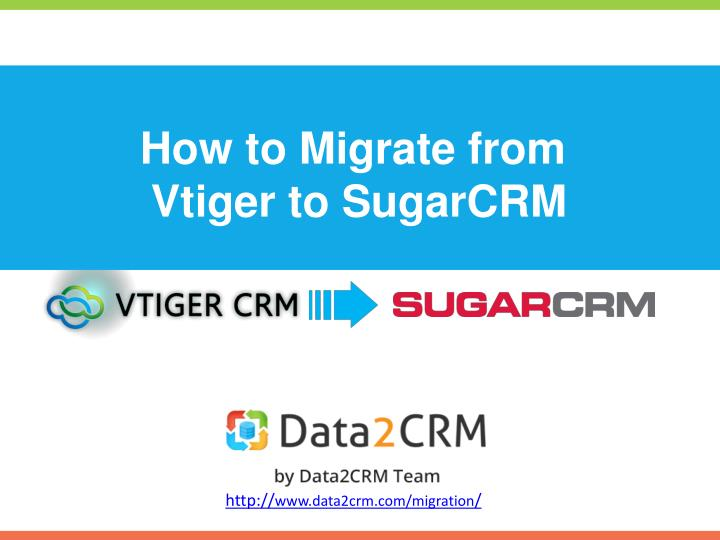 How to migrate from vtiger to sugarcrm