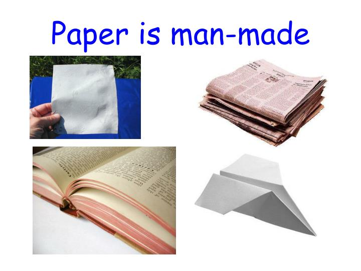 Paper is man-made