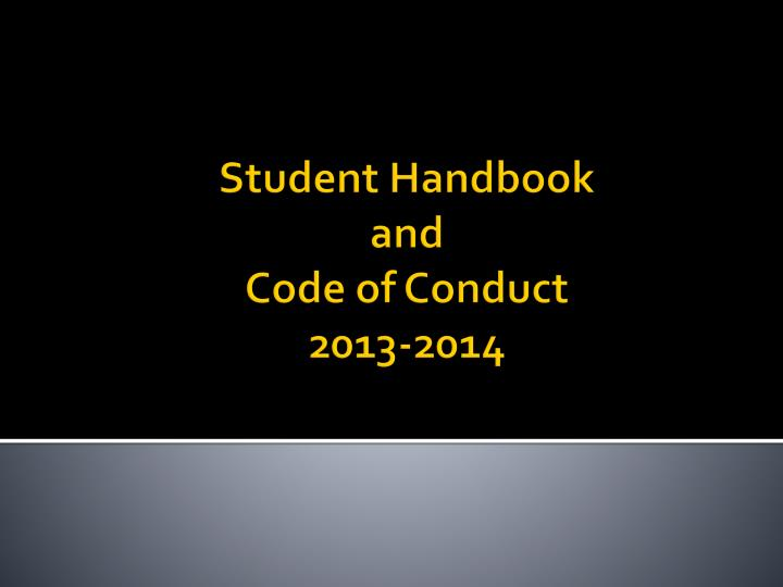 Student handbook and code of conduct 2013 2014