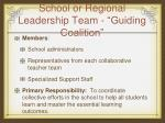 school or regional leadership team guiding coalition