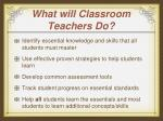 what will classroom teachers do