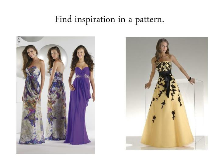 Find inspiration in a pattern.