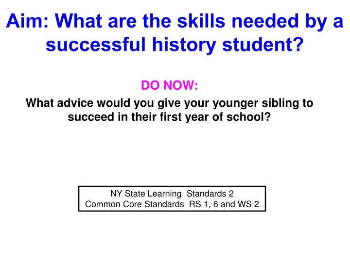 Aim what are the skills needed by a successful history student