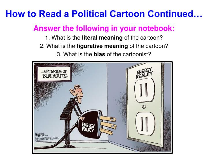 How to Read a Political Cartoon Continued…