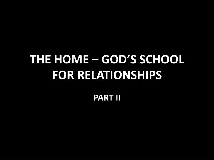 The home god s school for relationships