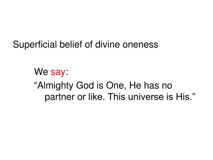 Superficial belief of divine