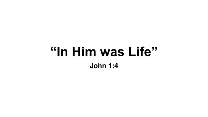 in him was life n.