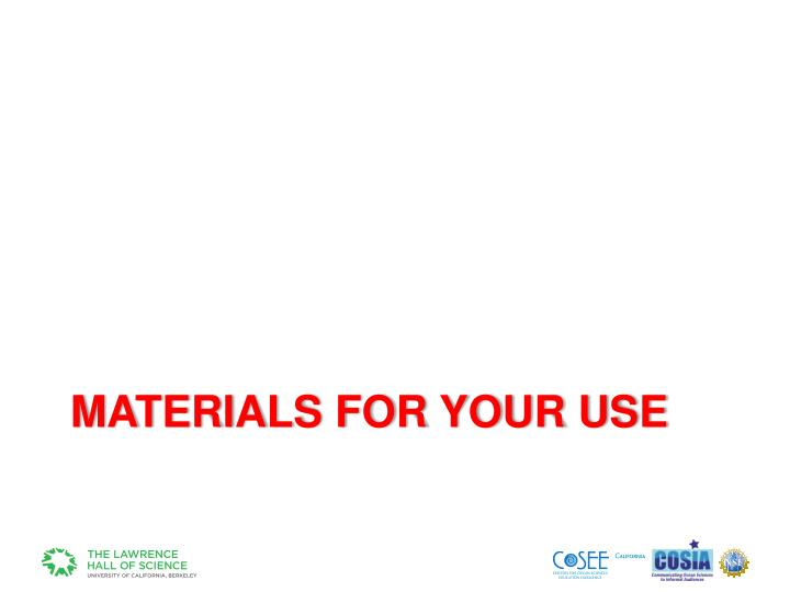 Materials for your use