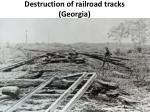 destruction of railroad tracks georgia