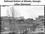railroad station at atlanta georgia after sherman