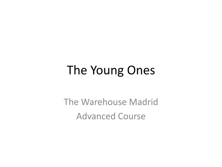 the young ones n.