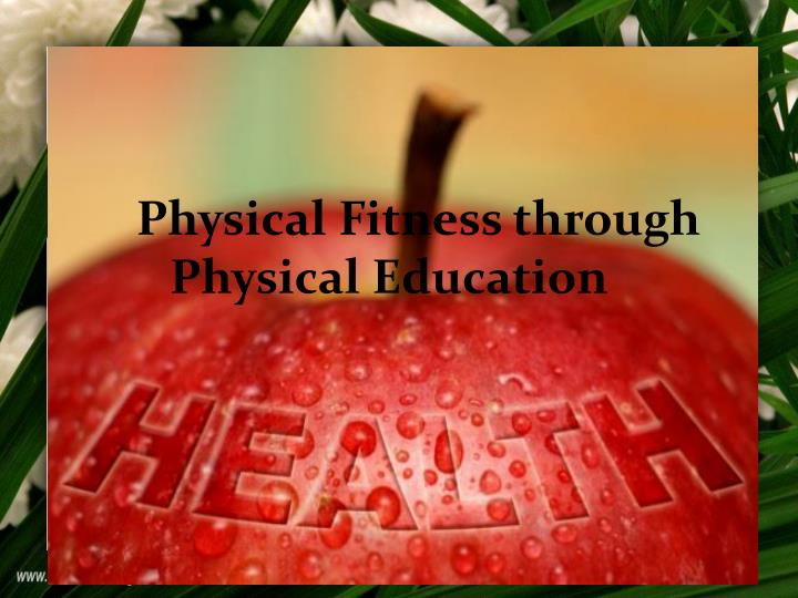 physical fitness through physical education n.