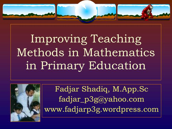 improving teaching methods in mathematics in primary education n.