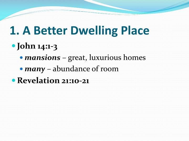 1. A Better Dwelling Place