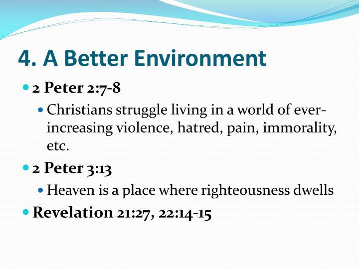 4. A Better Environment