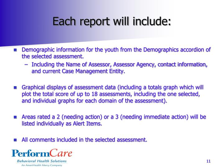 Each report will include: