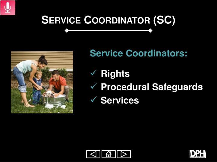 Service Coordinator (SC)