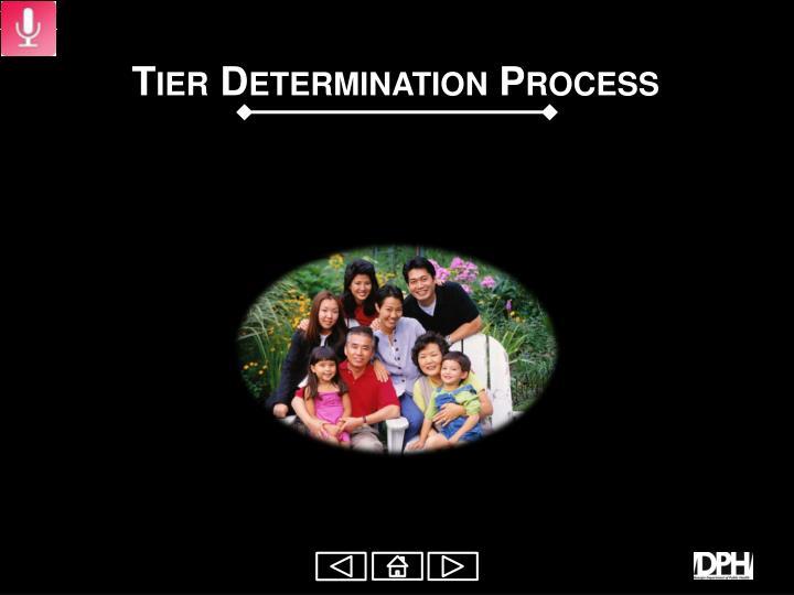 Tier Determination Process