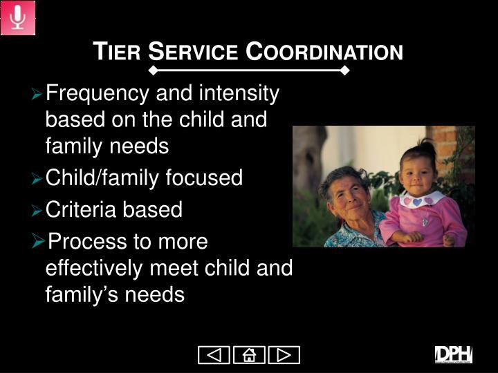 Tier Service Coordination
