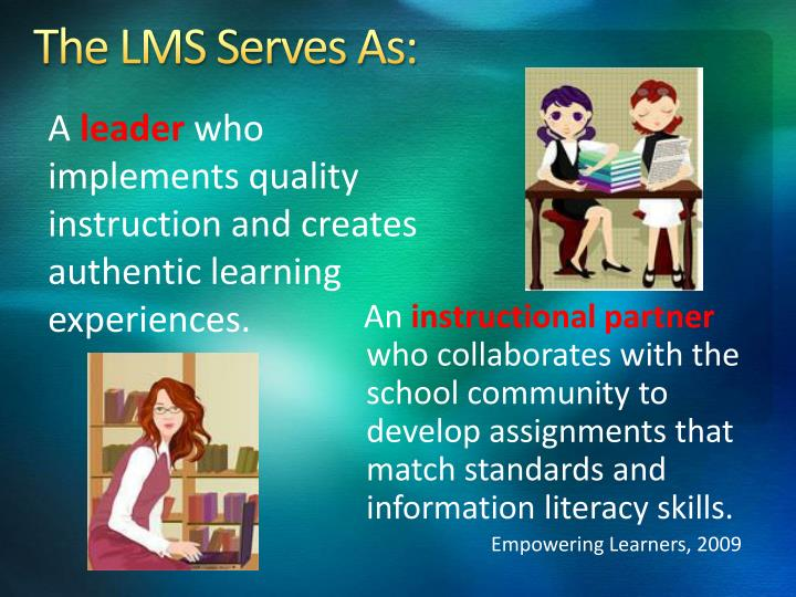 The LMS Serves As: