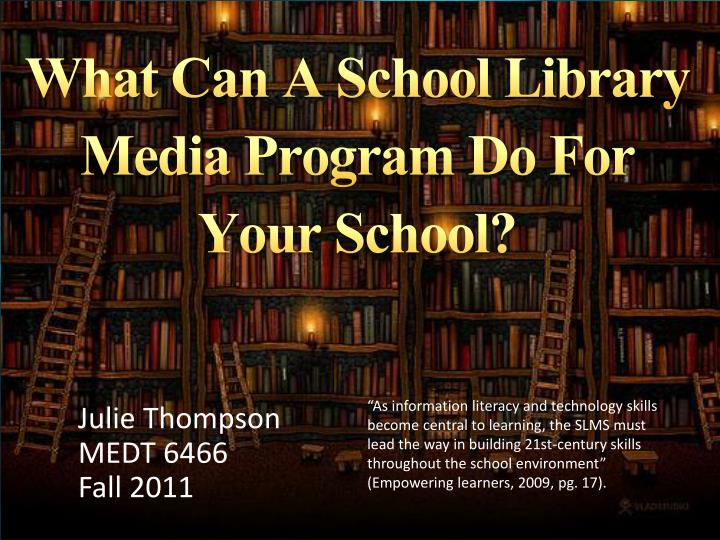 What can a school library media program do for your school