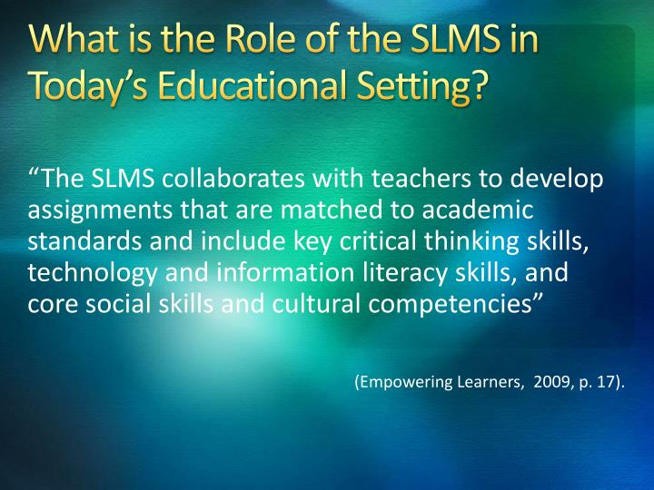 What is the role of the slms in today s educational setting