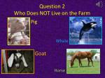 question 2 who does not live on the farm