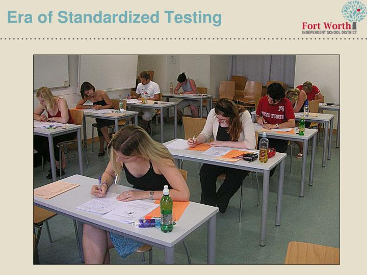 Era of Standardized Testing