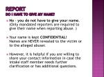 report do i have to give my name