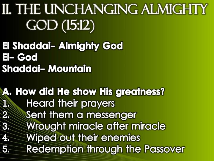 II.THE UNCHANGING ALMIGHTY GOD (