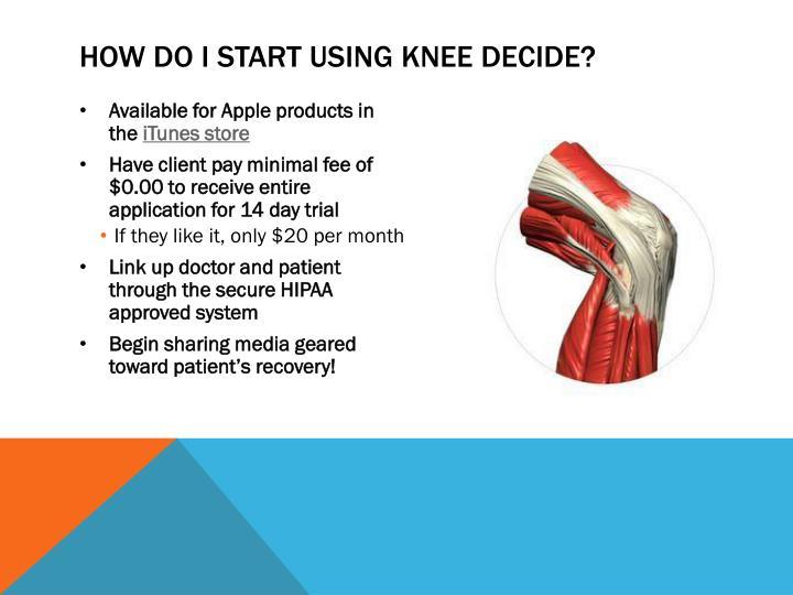 How do I start using knee decide?