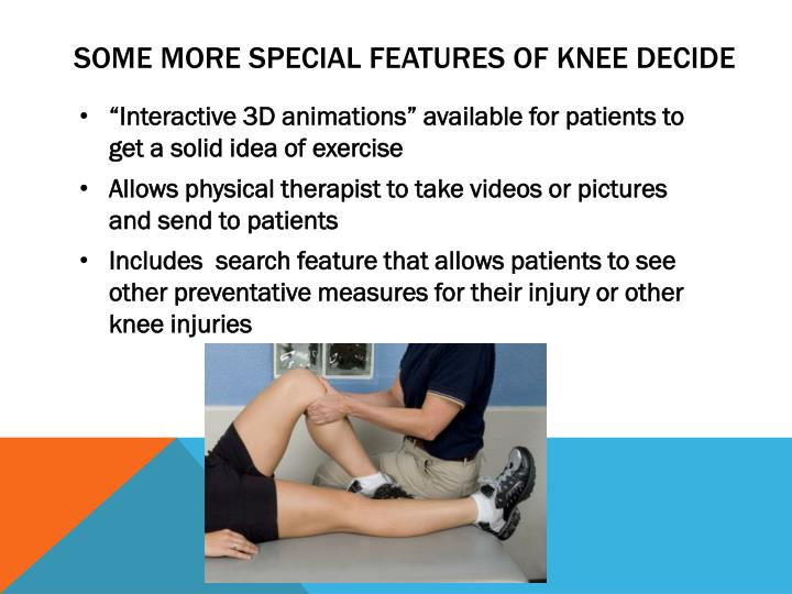 Some more special features of knee decide
