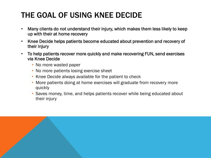 The goal of using knee decide