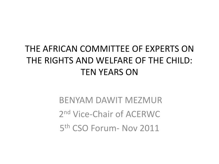 the african committee of experts on the rights and welfare of the child ten years on